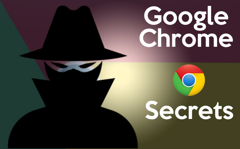 Google Chrome secrets you don't know