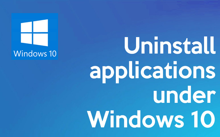 Uninstall applications under Windows 10
