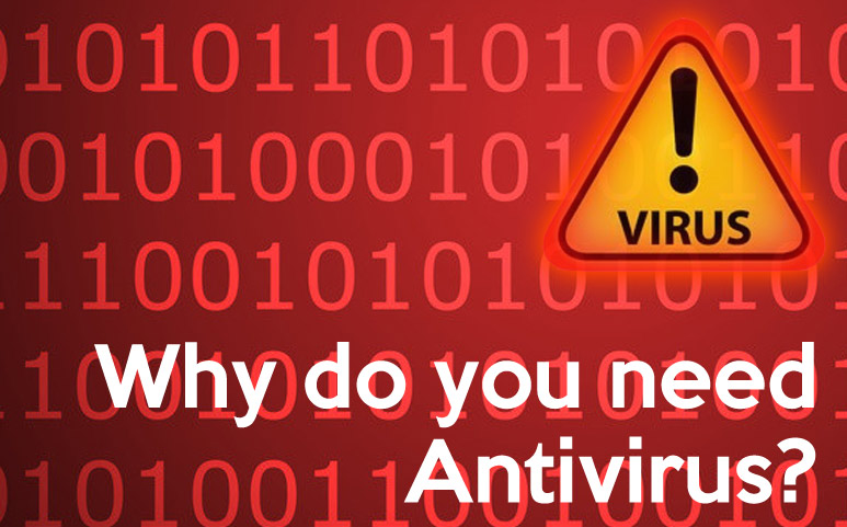 Why do you need Antivirus ?