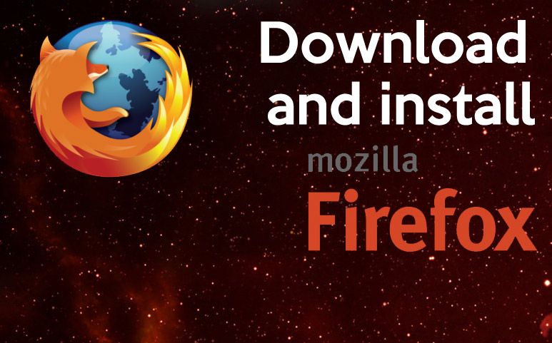 How to download and install Firefox safely?