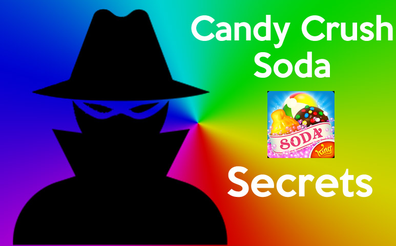 Candy Crush Soda secrets