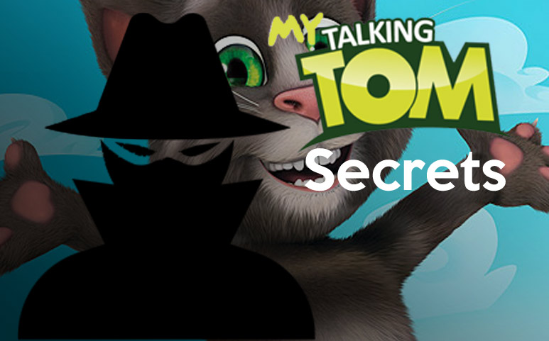 My Talking Tom secrets