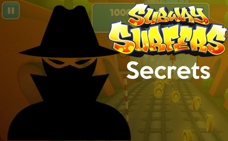 Subway surfers secrets