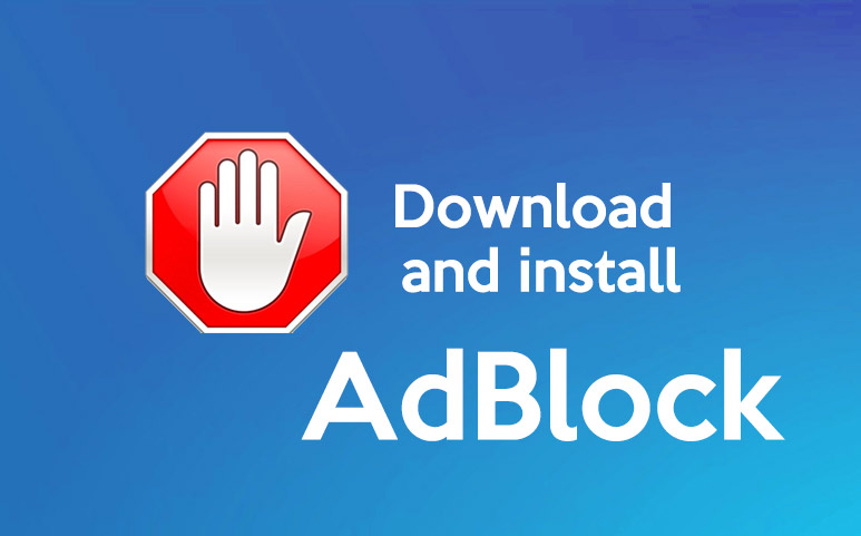 How to download and install AdBlock safely?