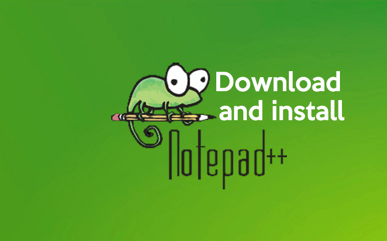How to Download and Install Notepad++ Safely?