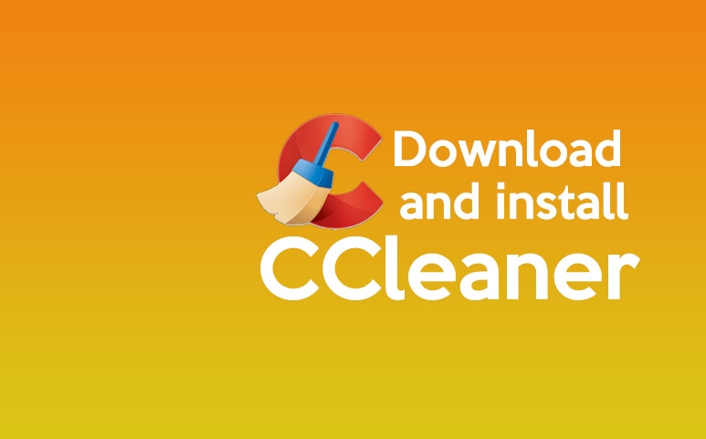 How to download and install CCleaner safely?