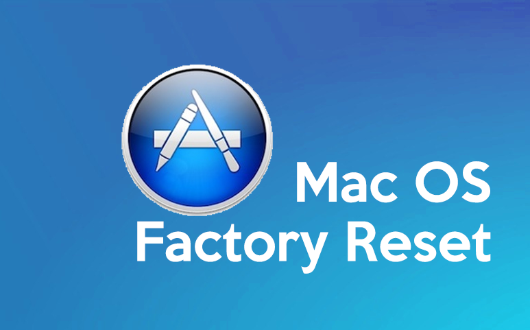 Mac : Reset Your Mac as Originally